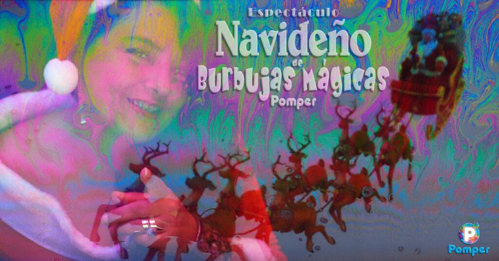 Espectáculo Navideño de Burbujas Mágicas Pomper